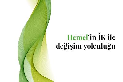 Hemel'in İK ile değişim yolculuğu