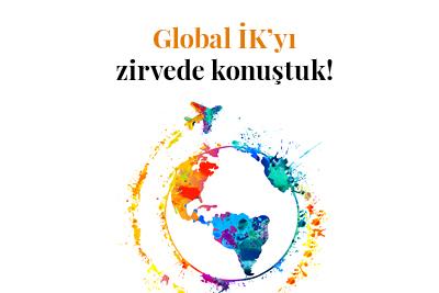 Global İK'yı zirvede konuştuk!