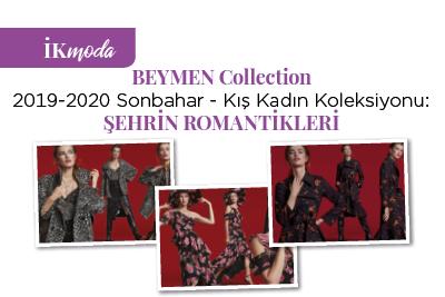 BEYMEN Collection 2019-2020 Sonbahar - Kış Kadın Koleksiyonu: Şehrin Romantikleri