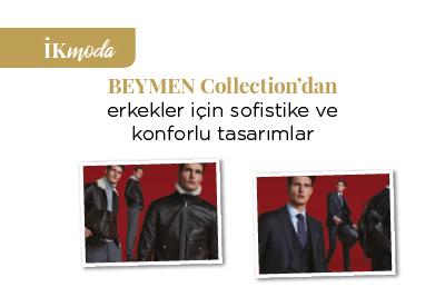 BEYMEN Collection'dan erkekler için sofistike ve konforlu tasarımlar