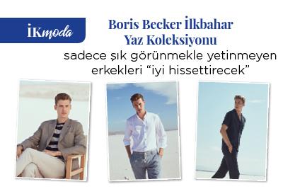 """Boris Becker İlkbahar Yaz Koleksiyonu  sadece şık görünmekle yetinmeyen erkekleri """"iyi hissettirecek"""""""