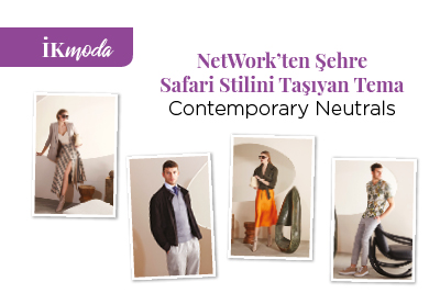 NetWork'ten Şehre Safari Stilini Taşıyan Tema Contemporary Neutrals
