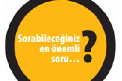 Sorabileceğiniz en önemli soru…