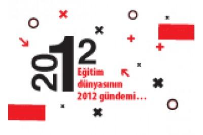 Eğitim dünyasının 2012 gündemi…
