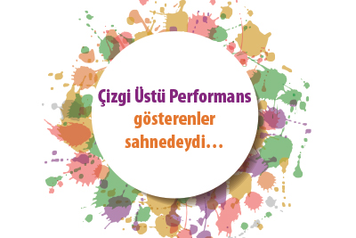 Çizgi Üstü Performans gösterenler sahnedeydi…