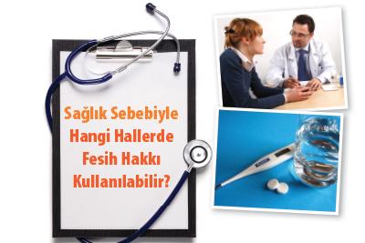 Sağlık Sebebiyle Hangi Hallerde Fesih Hakkı Kullanılabilir?