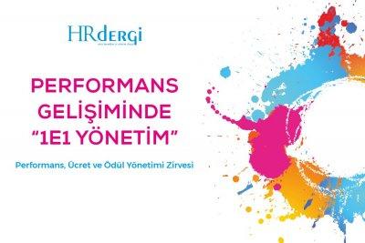 """Performans Gelişiminde """"1e1 Yönetim"""": PERFORMANS, ÜCRET VE ÖDÜL YÖNETİMİ ZİRVESİ"""