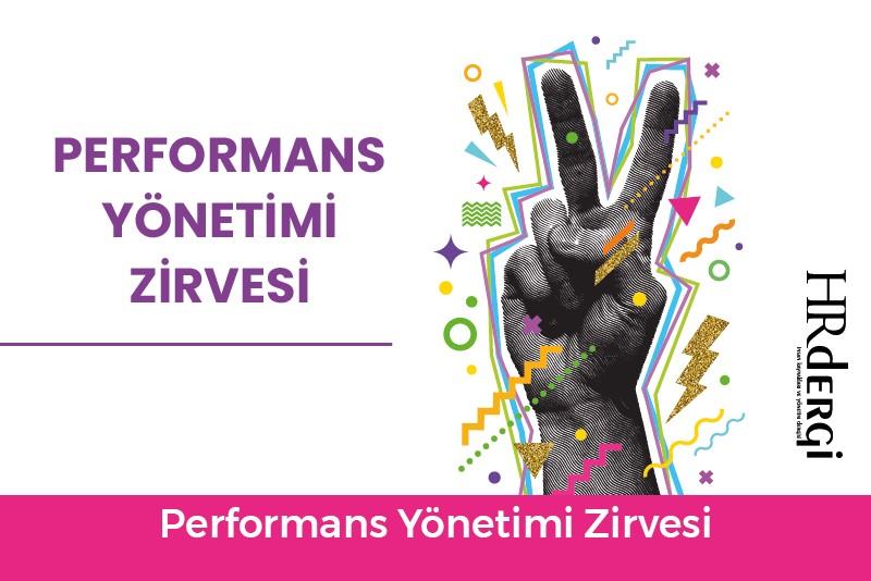 """Performans Gelişiminde """"1e1 Yönetim"""": PERFORMANS YÖNETİMİ ZİRVESİ"""